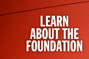Learn About the Foundation